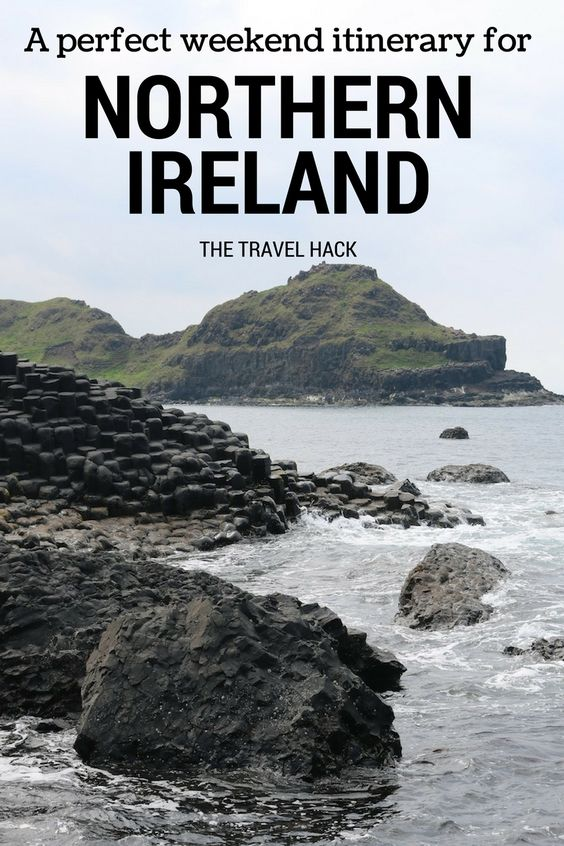A Perfect Weekend itinerary for Northern Ireland | The Travel Hack
