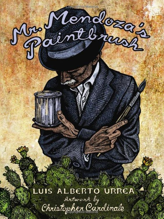 Mr. Mendoza's Paintbrush: Luis Alberto Urrea, Christopher Cardinale: 9781933693231: Amazon.com: Books