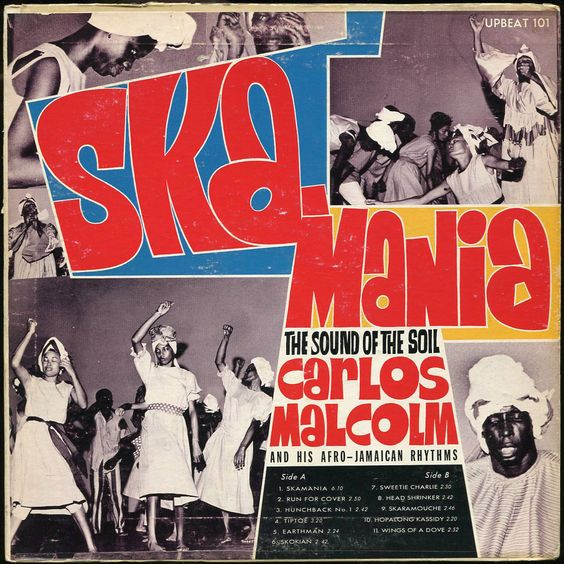 Ska-Mania - Carlos Malcolm And His Afro-Jamaican Rhythm - 1962 - Up-Beat records