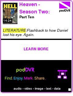 #LITERATURE #PODCAST  Heaven - Season Two: Hell    Part Ten    LISTEN...  http://podDVR.COM/?c=103f42de-c6be-7fad-7177-f97158cfb71f