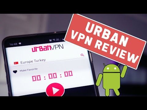 Urban Vpn Review 2019 A Free Vpn For Android That S Different Youtube Vpn Router Best Vpn How Are You Feeling