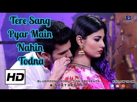 Tere Sang Pyaar Mein Nahin Todna Youtube Youtube Download Video Singing