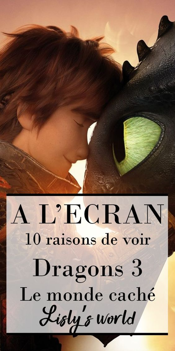 10 raisons de voir Dragons 3 : le monde caché
