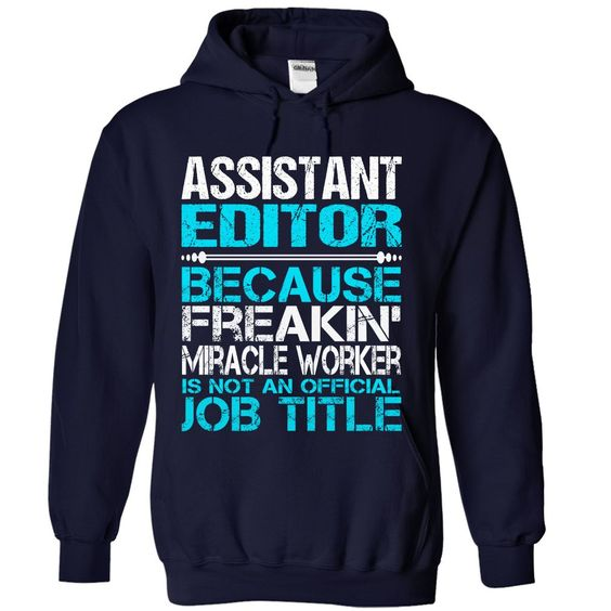 Awesome Shirt For Assistant Editor T-Shirts, Hoodies. BUY IT NOW ==► https://www.sunfrog.com/LifeStyle/Awesome-Shirt-For-Assistant-Editor-1393-NavyBlue-Hoodie.html?id=41382
