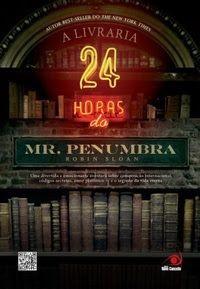 Resenha: A Livraria 24 horas do Sr. Penumbra {Robin Sloan}