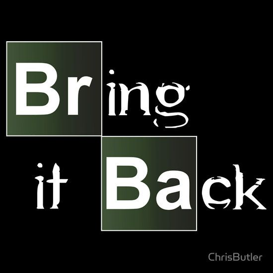 Bring it Back - Breaking Bad