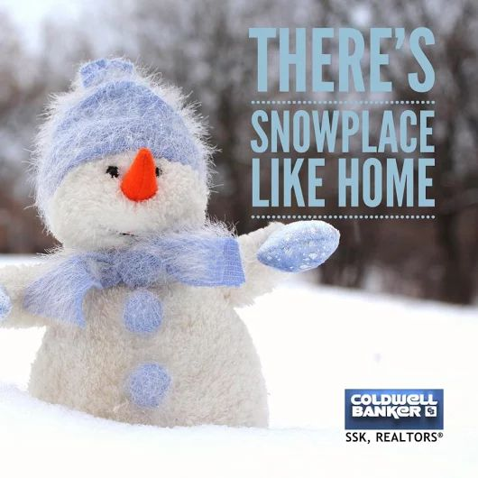 There's snowplace like home! #realestate #home #snowman #home #cbssk #coldwellbanker