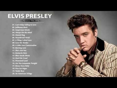 Best Songs Of Elvis Presley Elvis Presley Greatest Hits Full Album