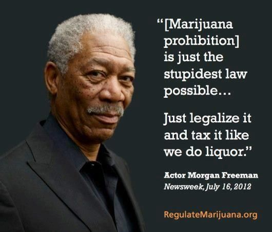 Come on do it for Mr. freeman!! #legaliZe