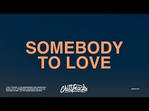 R I O Somebody To Love Lyrics Youtube Somebody To Love Lyrics Chill Rap