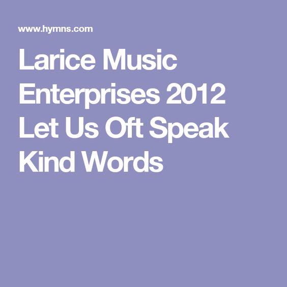 Larice Music Enterprises 2012 Let Us Oft Speak Kind Words