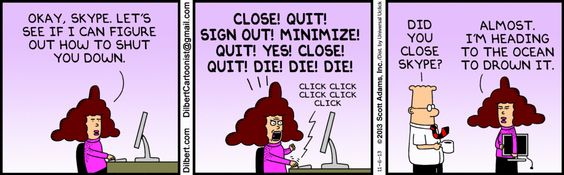 The Dilbert Strip for November 6, 2013 I once loved Skype until it was sold and made unusable.