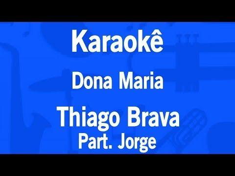 Karaoke Dona Maria Thiago Brava Part Jorge Youtube Com