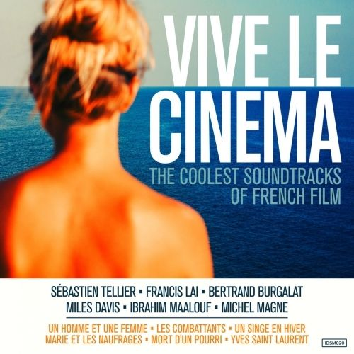 VA - Vive le Cinema: The Soundtracks Of French Film (2016)