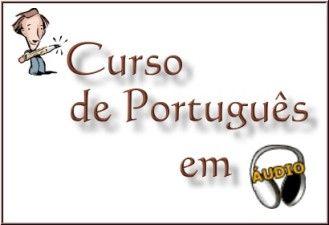 Curso de Português em áudio MP3; Veja em detalhes neste site http://www.mpsnet.net/1/194.html