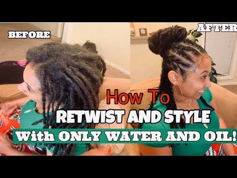 29++ Retwisting locs with water and oil ideas