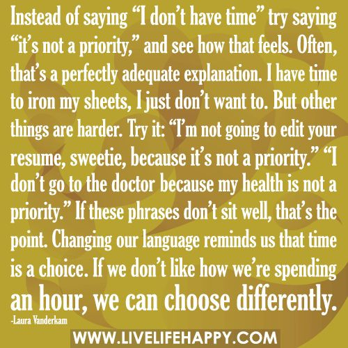 you don't have time, or it's not a priority?