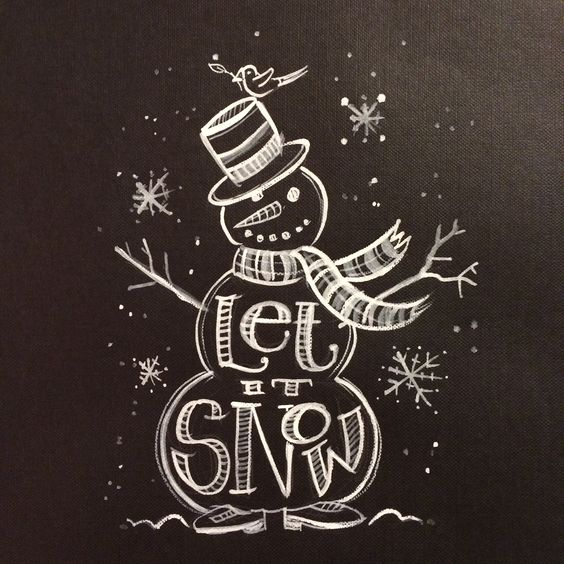 """Let It Snow""  Snowman Chalkboard painting. memehill.com"