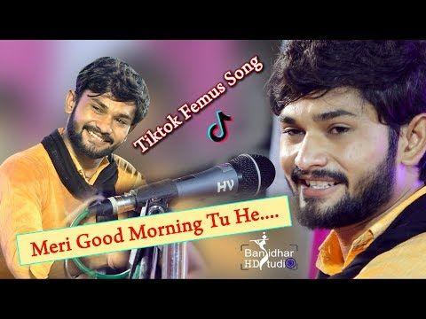 Meri Good Morning Tu Hai Meri Goodnight B Tu New Tiktok Famous Song Vivek Sanchala Youtube In 2020 Songs Good Morning Youtube