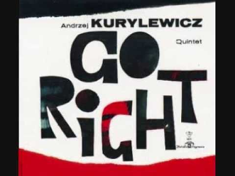 ANDRZEJ KURYLEWICZ QUINTET, Green Eyed Girl, Go Right LP, Warsaw 1963-polish jazz - YouTube