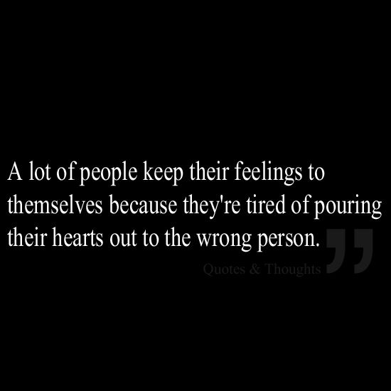 Tired Of Wasting Time Quotes: A Lot Of People Keep Their Feelings To Themselves Because