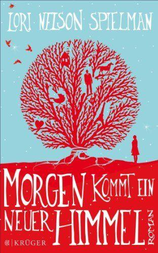 Morgen kommt ein neuer Himmel: Roman von Lori Nelson Spielman, http://www.amazon.de/dp/B00GSG0V8G/ref=cm_sw_r_pi_dp_mGmgtb0WRDTG5