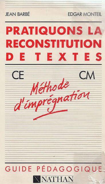 Barbé, Monteil, Reconstitution de textes CE-CM (1989). Méthode d'imprégnation.