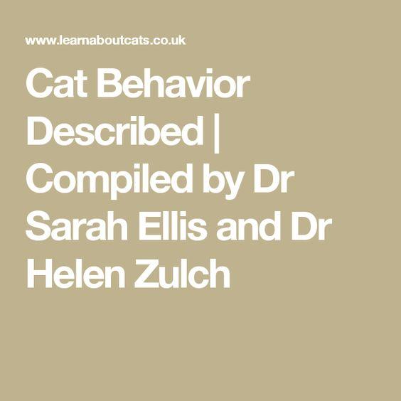 Cat Behavior Described   Compiled by Dr Sarah Ellis and Dr Helen Zulch