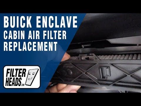 How To Replace Cabin Air Filter 2014 Buick Enclave Cabin Air Filter Buick Enclave Air Filter