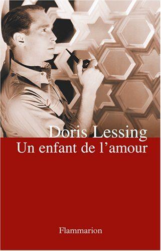 #littérature : Un enfant de l'amour de Doris Lessing. Londres, été 1939. James Reid, jeune homme rêveur et qui ne vit que par les livres, embarque pour l'Inde avec son régiment. Un voyage infernal, entre solitude, ennui et maladies, commence. Pourtant, lors d'une escale au Cap, sa vie bascule : il croit trouver en Daphne, épouse de militaire qui l'héberge, la femme idéale, l'ange dont il rêvait, le grand amour dont la littérature lui a inspiré le désir quasi mystique. La réalité est tout…