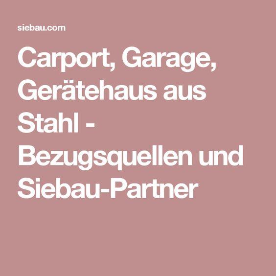 Carport, Garage, Gerätehaus aus Stahl - Bezugsquellen und Siebau-Partner
