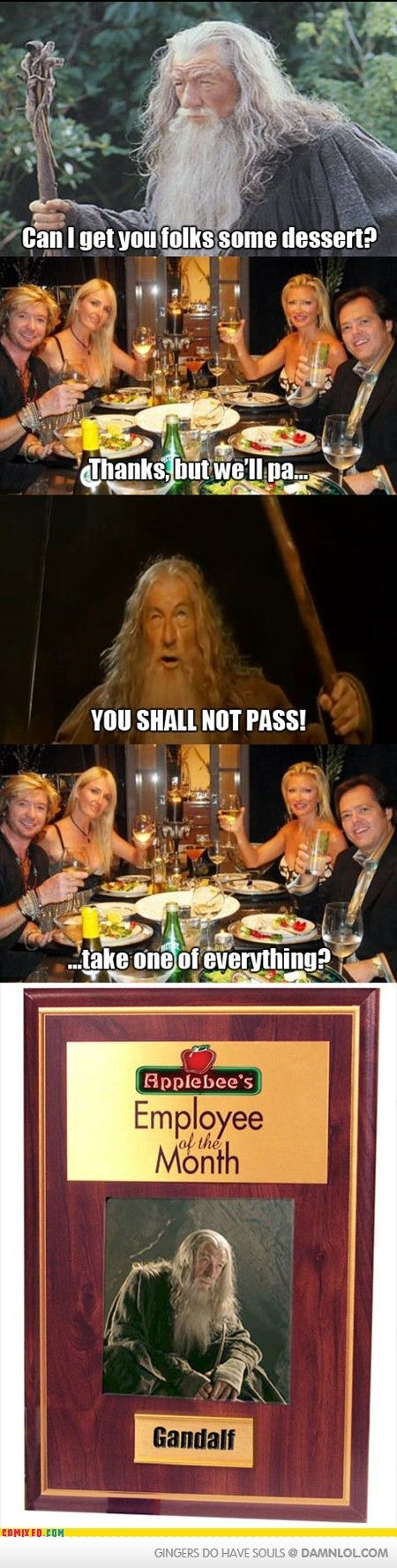 If Gandalf was a waiter...  Secures job like a boss!