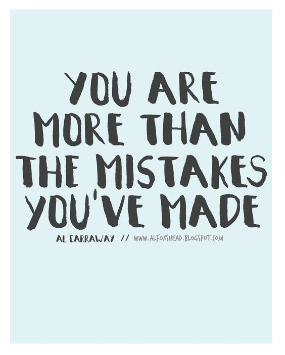 You are more than the mistakes you've made! // Al Carraway LDS Quote: