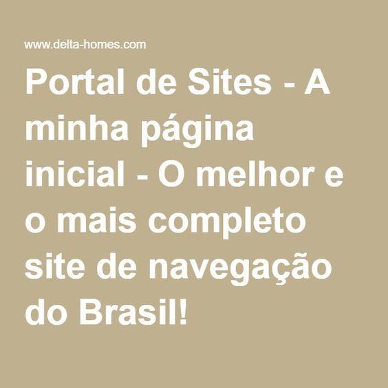 Portal de Sites - A minha página inicial - O melhor e o mais completo site de navegação do Brasil!