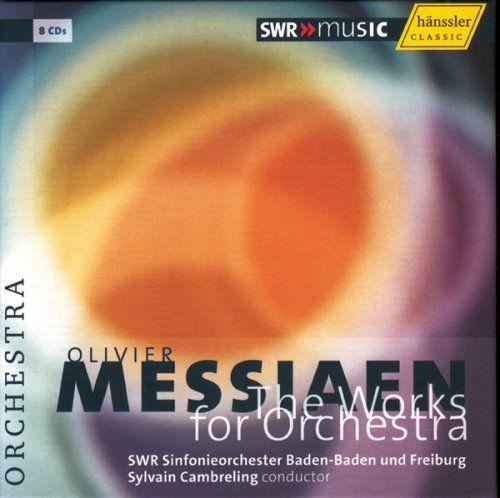SWR Sinfonieorchester Baden-Baden Und Freiburg - Messiaen: Complete Works for Orchestra