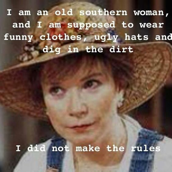 Haha!! Steel Magnolias....one of my favorite movies! This makes me excited about being an old Southern lady