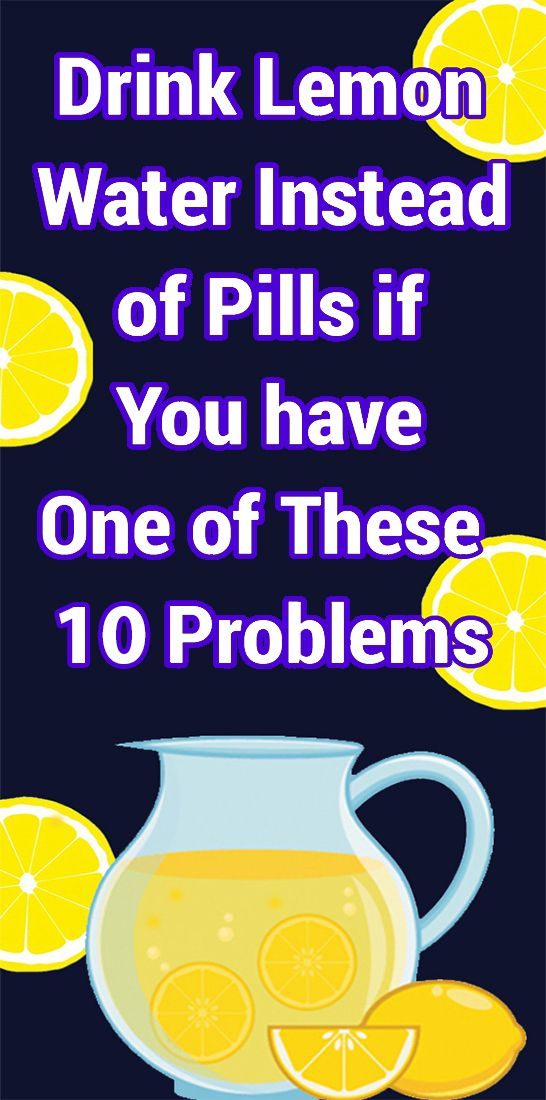 Drink Warm Lemon Water Instead Of Pills If You Have One Of These 10 Problems