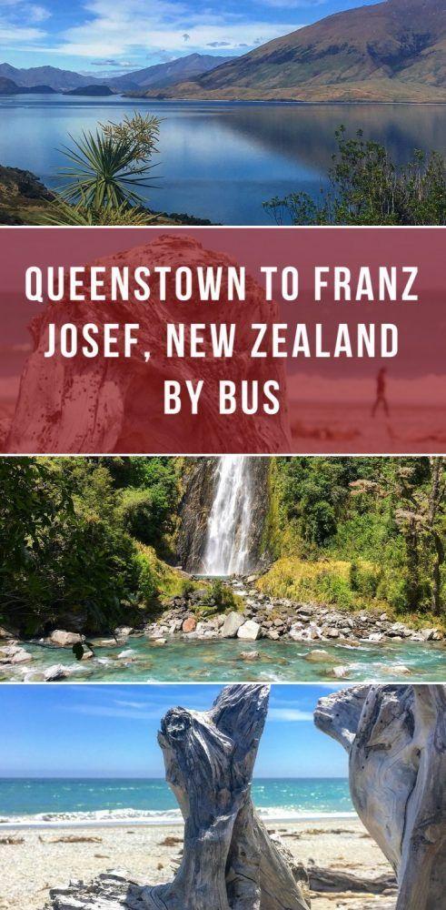 Queenstown Nach Franz Josef Neuseeland Mit Dem Bus Reisen Reisefuhrer New Zea Travel Blog 2019 Queenstown Sudinsel Neuseeland
