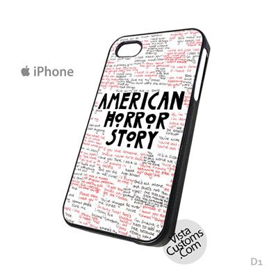 American horror story Quotes Phone Case For Apple, iphone 4, 4S, 5, 5S, 5C, 6, 6 +, iPod, 4 / 5, iPad 3 / 4 / 5, Samsung, Galaxy, S3, S4, S5, S6, Note, HTC, HTC One, HTC One X, BlackBerry, Z10