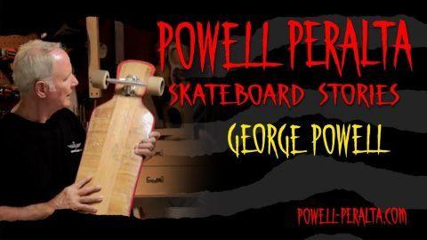 Skateboard Stories George Powell Powell Peralta George Powell Powell Peralta George