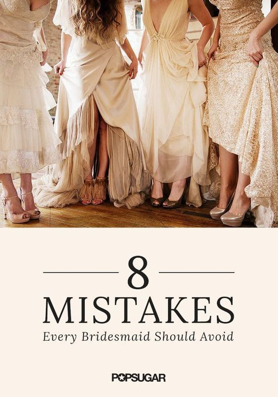 If you plan to be a bridesmaid any time soon, avoid these common blunders to maintain your integrity and make sure your friend feels supported on her big day.