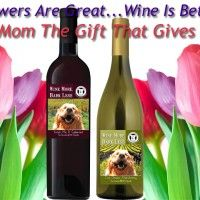 If  you're looking for a Mother's Day gift for the dog loving mom in your life look no further. Order one of our delicious Wine More, Bark Less wines and you'll bring a smile to mom's face and help dog rescue at the same time.    All wines are Paw Harvested, 100% Adoptable. Choose from Cat Chaser Chardonnay, Kiss My Mutt Merlot,...