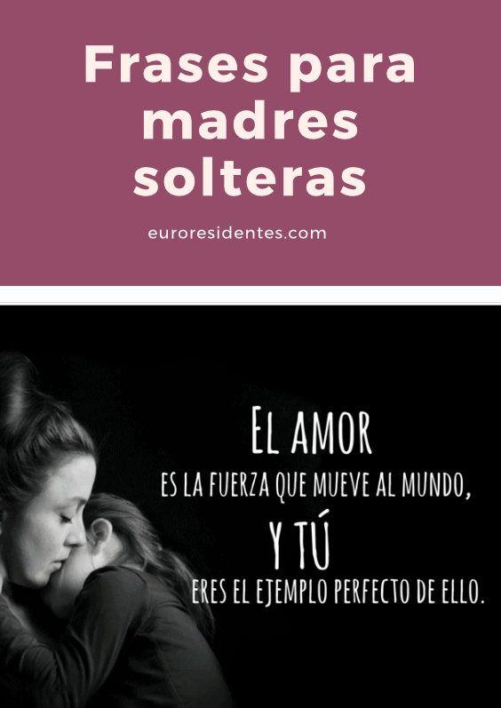 Frases Para Madres Solteras Madre Soltera Frases Mamá