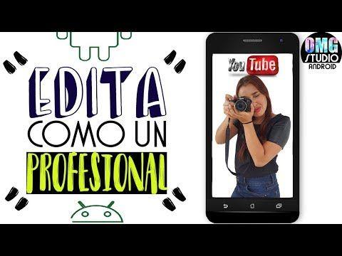 Los Mejores Editores De Vídeo Para Android 2018 Edita Como Un Profesional Desde Tu Celular Yo Editor De Videos Ideas Para Vídeos De Youtube Editor En Linea