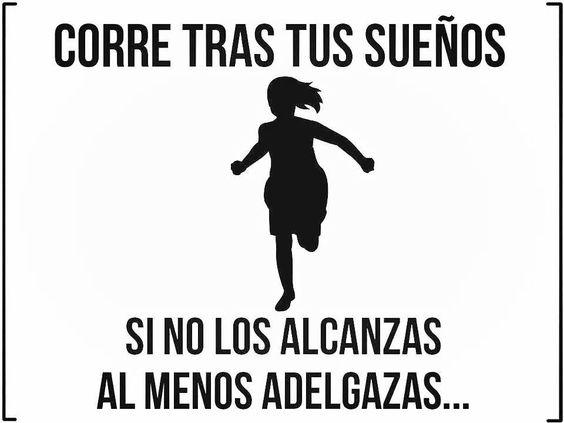 Corre tras tus sueños...