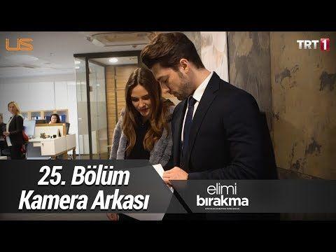 Elimi Birakma 25 Bolum Kamera Arkasi Youtube Drama Youtube Elsa