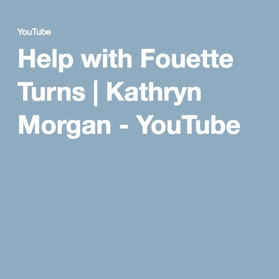 Help with Fouette Turns | Kathryn Morgan - YouTube