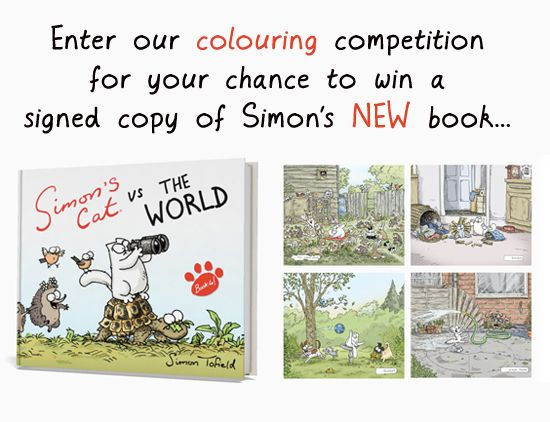 On Thursday October 4th, we will see the launch of Simon's 4th book - 'Simon's Cat Vs THE WORLD!'    This latest addition is particularly special, as it is the first Simon's Cat book to be in full, glorious technicolour! To celebrate the book's launch and to give fans the opportunity to win a signed copy, we will be running a colouring competition throughout October.
