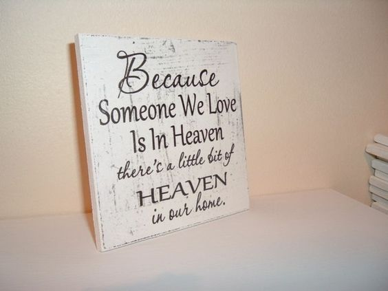 """Because someone we love is in Heaven, there is a little bit of Heaven in our home.""  #bereavement #loss #grief"