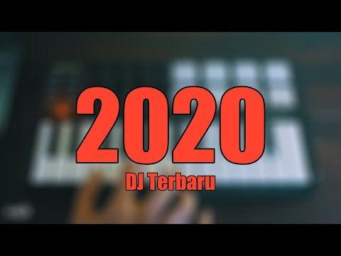 Dj Terbaru 2020 Paling Enak Sedunia Youtube Di 2020 Lagu Lagu